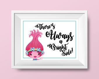 There's Always a Bright Side - Trolls Princess Poppy Printable Art, Instant Digital Print Download