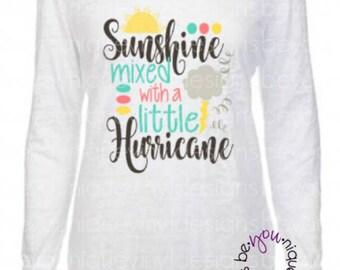 Sunshine mixed with a little hurricane  / Cute shirt / Fashion Shirt / Ladies Shirt  / Workout Shirt / Funny Shirt/ Brad Paisley Inspired