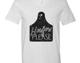 Heifer Please Cow Ear Tag, V Neck Super soft shirt, Farm Shirts