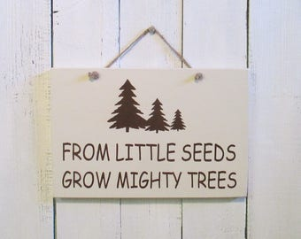 """From Little Seeds Grow Mighty Trees Wood Sign, Nursery Decor, Baby Shower Gift, Nursery Room Wall Art, Baby Sign, 7""""x10.5"""""""