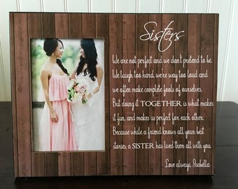 Sister wedding picture frame// gift for sister //Thank You Gift for Sister, Maid of Honor, Bridesmaid, Best Friend  // We Are Not Perfect