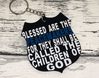 Blessed Are The Peacemakers   Police Badge   Police Family   Law Enforcement   Police Support   LEO   Peacemakers   Thin Blue Line Keychain