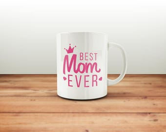 Best Mom Ever Mug / Mother's Day Gift / Best Mom Ever Mug / Mom Mug / New Mom Gift / Pregnancy Reveal Mug / Maternity Gift for her