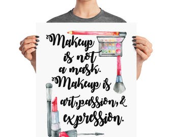 Make up quote print - quote about makeup - makeup pride - makeup lover gift - makeup artist gift