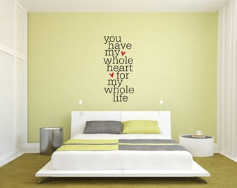 You have my whole heart for my whole life Multi-Colored Home and Family Vinyl Wall Quote