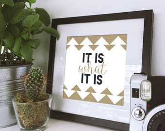 It Is What It Is • Printable • Home Decor • Office Decor • INSTANT DOWNLOAD FILE