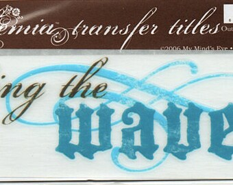 Riding The Waves Title Rub On Transfer Embellishments Cardmaking Crafts My Mind's Eye Bohemia
