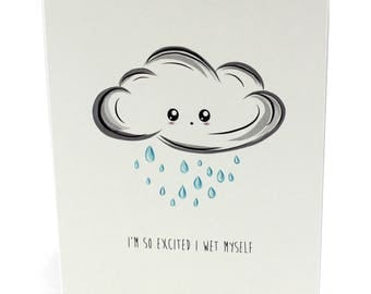 A6 Greetings Card - I Wet Myself. Excitement.