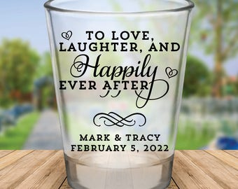 "Custom ""Love Laughter and Happily Ever After"" Wedding Favor Shot Glasses"