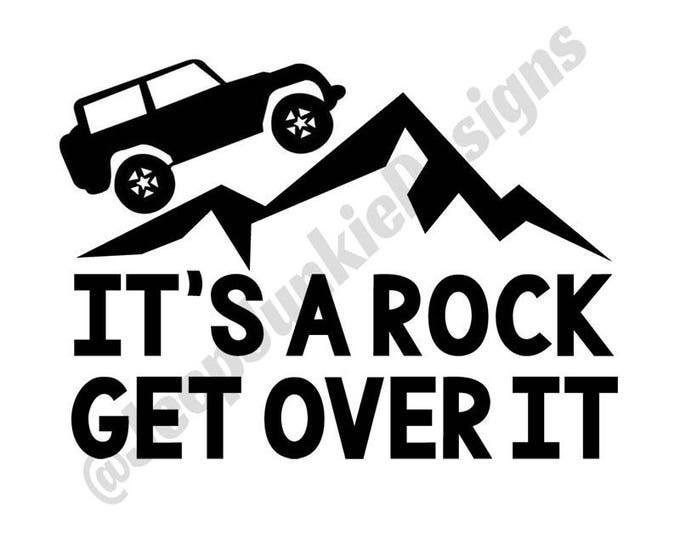 It's a Rock, Get Over It Wrangler Vinyl Decal