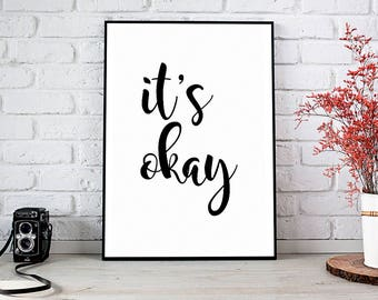 It's OK,Funny,Printable Wall Art,Digital Download,Gift For Her,Ok,Typography Print,Gift,It's Okay,Typography Poster,Print,Best Selling Items
