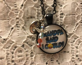 Grandpa Said I Could Charm Necklace/Granddaughter Jewelry/Grandpa's Girl Necklace/Grandpa's Little Angel Necklace