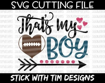 That's My Boy SVG and PNG, Football Svg, Football Mom Svg, Sports Svg files for Silhouette Cameo, Svg files for Cricut, Football Sister Svg