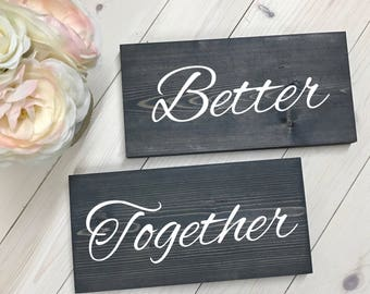 Better Together Signs, Bride and Groom Signs, Mr and Mrs Chair Signs, Mr and Mrs Wedding Signs, Bride and Groom Table Signs,Sweetheart table