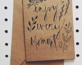 "Greeting card ""Enjoy every moment"""