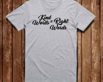 Kind Words Right Word Tee