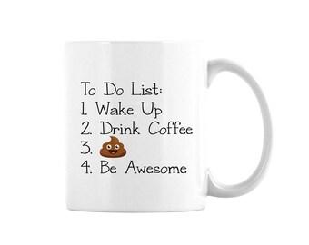 To Do List Coffee Mug, Wake Up, Drink Coffee, Poop, Be Awesome, Coffee Lover's Mug, Mug For Coffee Lover, Coffee Lover Gift