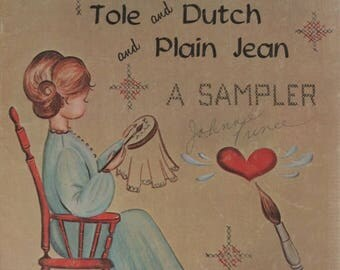 "Summer Sale Decorative Painting ""Tole and Dutch and Plain Jean"" A Sampler 1969 Painting Book"