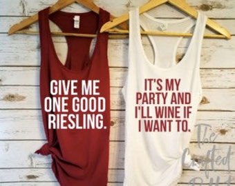 Give me one good Riesling Bride Tank/ Maid of Honor Shirt/ Bachelorette Shirt / Bridal Party Shirt / Wedding Day Shirt / Bachelorette