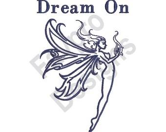 Dream On - Machine Embroidery Design