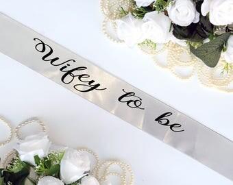 Wifey to be - Bride to Be Sash - Bachelorette Sash - Bridal Shower Bachelorette Party Accessory - Satin Bride Sash - Bride Gift - Plus Size