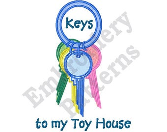 Keys To My Toy House - Machine Embroidery Design