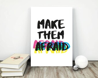 Make Them Afraid Poster | feminism poster, feminism print, instant download, printable, feminist print, against racism, resist, nasty woman