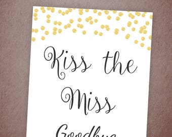 Kiss the Miss Goodbye Printable Sign, Gold Glitter Bridal Shower, Gold Confetti Party Sign, Wedding Shower Sign, Instant Download, BSG1