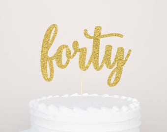 Forty Cake Topper | 40th Birthday | 40th Anniversary | 40th Cake Topper | Cheers To 40 Years | 40 and Fabulous | 40th Birthday Party