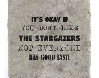 It's OK if you don't like The Stargazers Marble Tile Coaster