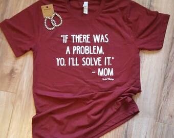 Yo, I'll Solve It/Mom Life Shirt/Funny Tee/Graphic Mom Tee