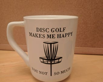 Disc Golf Makes Me Happy ~ You Not So Much