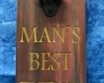 All Seasons Man's Best Friend Bottle Opener