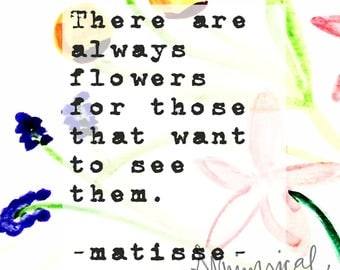 There are Always Flowers for Those that Want to See Them -Matisse Printable Art