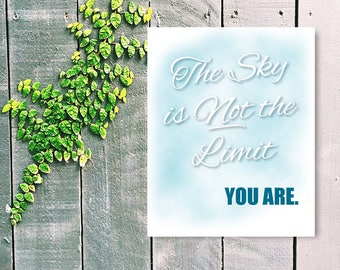 Inspirational Quote - The Sky is Not the Limit You are Quote - Positive Wall Art -Motivational Quote - You can do it Art - Digital Wall Art