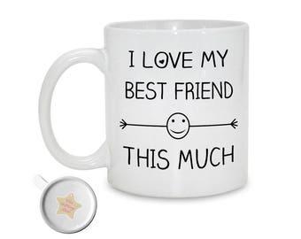 I Love My Best Friend This Much | 11oz Printed Ceramic Mug