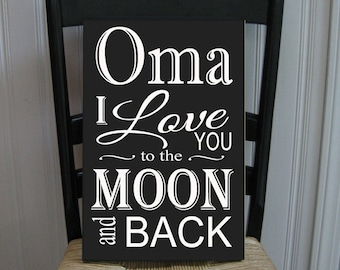 Oma I Love You to the Moon and Back Grandmother  Handpainted Wood Sign 16 x 10.5