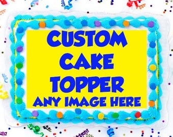 CUSTOM edible cake toppers, custom edible cupcake toppers, custom cake topper, custom cupcake toppers, custom cookie toppers