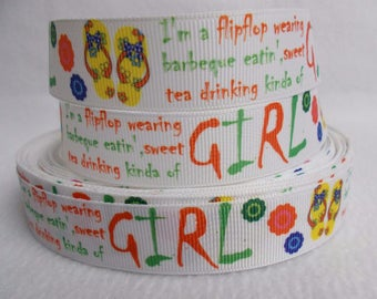 """SALE Summer Girl Theme """"I'm a flipflop wearing, Barbeque eatin', sweet tea drinking kind of girl"""" on 7/8"""" Grosgrain Ribbon 3/5/10 yd"""