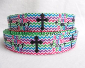 """LAST CUT of Religious Theme """"Keep Calm and Pray"""" with Cross in bright colors on 7/8"""" Grosgrain Ribbon 10 yards. Church"""