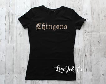 """Women's fitted """"Chingona"""" Shirt by LoveJo&Co -Size Small - XLarge"""