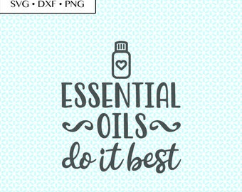 Essential Oils Do It Best SVG DXF png Cut Files • Essential Oils svg • Essential Oils PNG • Essential Oils Digital, Essential Oils Printable