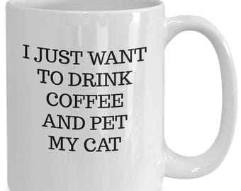 I just want to drink coffee and pet my cat coffee mug cute kitty rescue cat lover fur baby