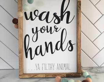 Wash Your Hands...ya filthy animal