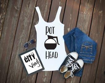 Pot Head Tank Top !!!! Coffee Head ~~~~~
