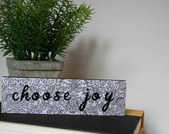 Wood Sign, Small Wood Sign, Tabletop Sign, Choose Joy
