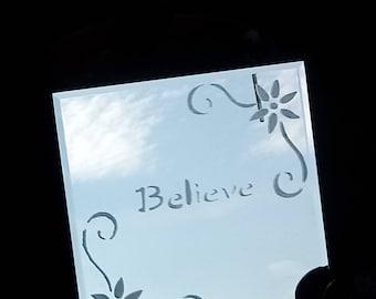 Believe Etched Mirror