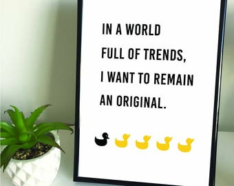 "Framed A4 ""In A World Full Of Trends, I Want To Remain An Original"" Quote. Home Decor."