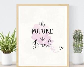 The Future Is Female | Feminist Nursery Print | Feminist Gift | Printable Art | Best Friend Gift | Activist Wall Art | Empowered Women