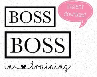 Boss & Boss In Training SVG, Boss SVGs, Boss In Training SVGs, SVGs, Cricut Cut File, Silhouette File